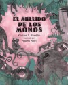 El Aullido De Los Monos: (When the Monkeys Came Back) (Libros Colibri) - Kristine L. Franklin, Robert Roth, Rosa Zubizarreta