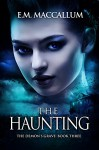 The Haunting (The Demon's Grave #3) - E.M. MacCallum