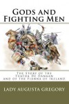Gods and Fighting Men: The Story of the Tuatha de Danaan and of the Fianna of Ireland - Isabella Augusta Persse (Lady Gregory)