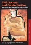 Civil Society and Gender Justice: Historical and Comparative Perspectives - Karen Hagemann