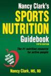 Nancy Clark's Sports Nutrition Guidebook-5th Edition - Nancy Clark