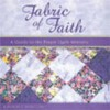 Fabric of Faith: A Guide to the Prayer Quilt Ministry - Kimberly Winston