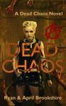 Dead Chaos - April Brookshire, Ryan Brookshire