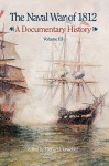 The Naval War of 1812: A Documentary History, Volume III, 1813-1814 - Michael J. Crawford, Naval History & Heritage Command (U.S.), United States Department of the Navy