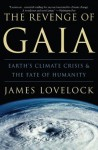The Revenge of Gaia: Earth's Climate Crisis & The Fate of Humanity - James E. Lovelock