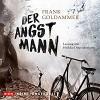 Der Angstmann: Max Heller 1 - Der Audio Verlag, Frank Goldammer, Heikko Deutschmann