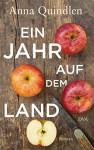 Ein Jahr auf dem Land: Roman - Anna Quindlen, Tanja Handels