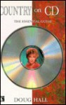 Country on CD: The Essential Guide - Doug Hall