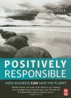 Positively Responsible: How Business Can Save the Planet - Erik Bichard, Cary L. Cooper