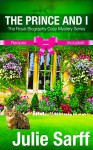 The Prince and I: The Royal Biography Cozy Mystery Series - Julie Sarff, The Hope Diamond, The Heir to Villa Buschi