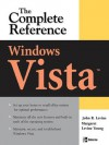 Windows Vista : The Complete Reference (Complete Reference Series) - Margaret Levine Young, John Levine