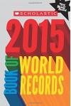Scholastic Book of World Records 2015 - Jenifer Corr Morse