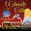 A Ghostly Gift - Angie Fox, Tavia Gilbert, Audible Studios