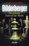 Bilderberger: Das Geheime Zentrum Der Macht - Andreas von Rétyi
