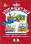 Grosses Wilhelm Busch-Buch - Wilhelm Busch