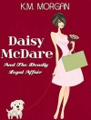 Daisy McDare and the Deadly Legal Affair - K.M. Morgan