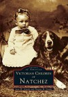 Victorian Children of Natchez - Joan W. Gandy