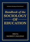 Handbook of the Sociology of Education - Maureen T. Halliman, Howard Kaplan, Maureen T. Halliman