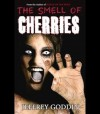 The Smell of Cherries - Jeffrey Goddin