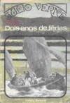 Dois Anos de Férias - Volume 1 - Jules Verne, J. Fernandes Costa