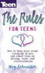 The Rules: How To Keep Your Crush Crushing On You And Other Tips... (Teen Magazine) - Meg Schneider
