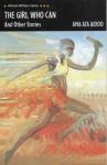 The Girl Who Can (African Writers Series) - Ama Ata Aidoo