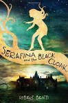 Serafina and the Black Cloak by Beatty, Robert (July 14, 2015) Hardcover - Robert Beatty