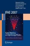 Ifae 2007: Incontri Di Fisica Delle Alte Energie Italian Meeting On High Energy Physics - G. Carlino, G. D'Ambrosio, L. Merola, P. Paolucci, G. Ricciardi