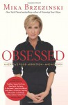 Obsessed: America's Food Addiction - And My Own - Mika Brzezinski