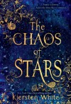 The Chaos of Stars - Kiersten White