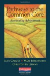Pathways to the Common Core: Accelerating Achievement - Lucy McCormick Calkins, Mary Ehrenworth, Christopher Lehman