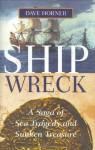Shipwreck: A Saga of Sea Tragedy and Sunken Treasure - Dave Horner
