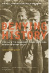 Denying History: Who Says the Holocaust Never Happened & Why Do They Say It? - Michael Shermer, Alex Grobman