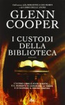 I custodi della biblioteca - Glenn Cooper, Giovanni Arduino