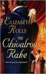 The Chivalrous Rake - Elizabeth Rolls
