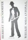 Wielkie solo Antona L. - Herbert Rosendorfer, Ryszard Turczyn