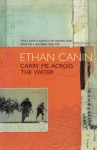 Carry Me Across the Water - Ethan Canin