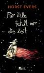 Für Eile fehlt mir die Zeit - Horst Evers