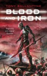 Blood and Iron - Tony Ballantyne