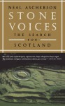 Stone Voices: The Search for Scotland - Neal Ascherson