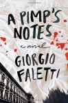 A Pimp's Notes: A Novel - Giorgio Faletti, Antony Shugaar, Anthony Shugaar