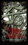 Walking in the Shadows - Cassandra Giovanni, E.S. Tom