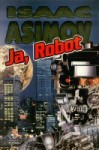 Ja, Robot - Isaac Asimov, Zbigniew A. Królicki