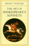 The Art of Shakespeare's Sonnets - Helen Vendler