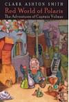 Red World of Polaris - Clark Ashton Smith, Jason Van Hollander