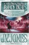 A Sword from Red Ice - J.V. Jones