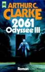 2061: Odyssee III (Odyssee, #3) - Arthur C. Clarke, Irene Holicki