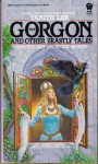 The Gorgon, and Other Beastly Tales - Tanith Lee