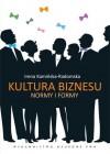 Kultura biznesu: Normy i formy - Irena Kamińska-Radomska