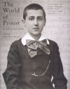The World of Proust: As Seen by Paul Nadar - Anne-Marie Bernard, Paul Nadar, Susan Wise, Pierre-Jean Rémy